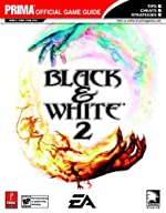 Black & White 2 - Prima Official Game Guide de Ron Dulin