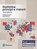 Statistica: principi e metodi. Ediz. mylab. Con aggiornamento online...