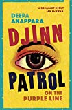 Djinn Patrol on the Purple Line: LONGLISTED FOR THE WOMEN?S PRIZE 2020 - Deepa Anappara