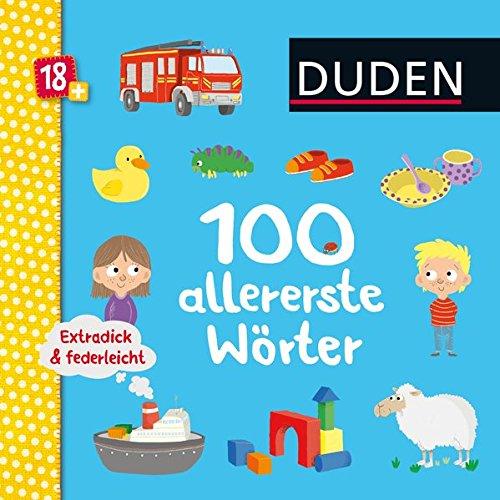 Duden 18+: Extradick & federleicht: 100 allererste Wörter: ab 18 Monaten (DUDEN Pappbilderbücher 24+ Monate)
