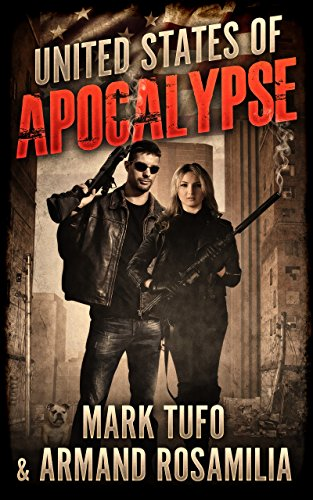 United States Of Apocalypse by [Mark Tufo, Armand Rosamilia]