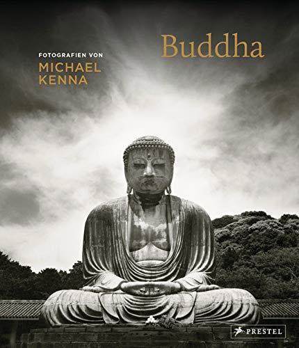 Buddha. Fotografien von Michael Kenna: Mit 104 inspirierenden Buddhaporträts aus aller Welt