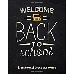 Welcome Back to School Kids Journal Draw and Write A Composition Book Journal - Lined and Blank Journal to write in (8.5 x 11 Large) Volume 5 (back to school notebook)