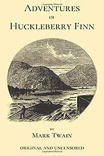 Adventures of Huckleberry Finn (Original and Uncensored)