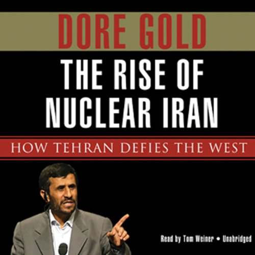 The Rise of Nuclear Iran audiobook cover art