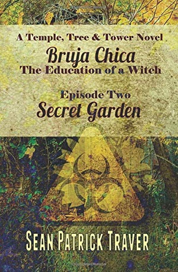 タッチシェーバー革新Secret Garden: Bruja Chica: The Education of a Witch (Temple Tree and Tower Book)
