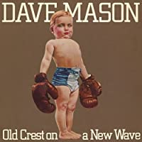 Old Crest on a New Wave by Dave Mason (2010-04-14)