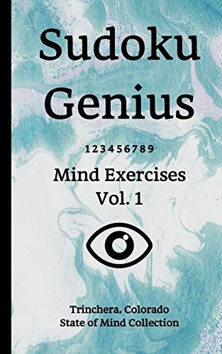 Sudoku Genius Mind Exercises Volume 1: Trinchera, Colorado State of Mind Collection