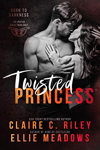 Twisted Princess: An Enemies To Lovers Mafia Romance (Born to Darkness Duet Book 2)