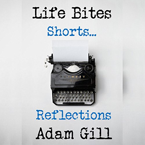 Life Bites Shorts...Reflections audiobook cover art