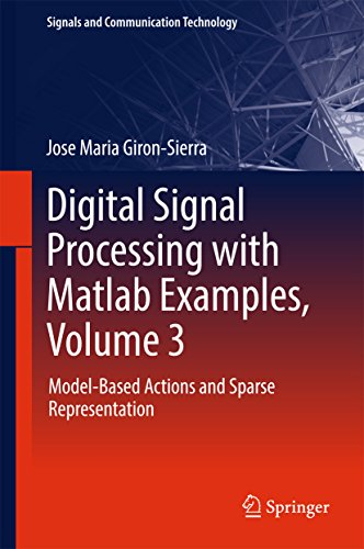 Digital Signal Processing with Matlab Examples, Volume 3: Model-Based Actions and Sparse Representation (Signals and Communication Technology) (English Edition)