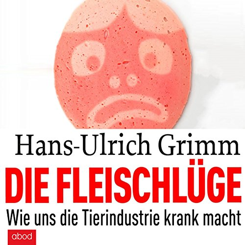 Die Fleischlüge     Wie uns die Tierindustrie krank macht              By:                                                                                                                                 Hans-Ulrich Grimm                               Narrated by:                                                                                                                                 Martin Harbauer                      Length: 9 hrs and 49 mins     Not rated yet     Overall 0.0