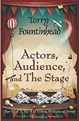 Actors, Audience, and The Stage (A Tip of an Iceberg Meditations) Paperback