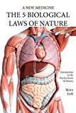 The Five Biological Laws of Nature: A New Medicine (Color Edition): A New Medicine (Color Edition) English