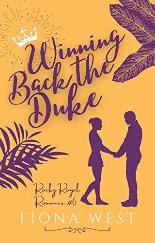 Winning Back the Duke (Rocky Royal Romance Book 5) (English Edition)