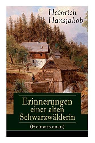 Erinnerungen einer alten Schwarzwälderin (Heimatroman): Die Lebensgeschichte des Wälder-Xaveri