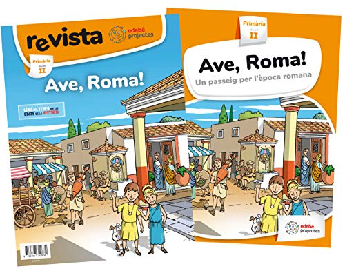 ¡AVE, ROMA! (Un passeig per l'època romana)