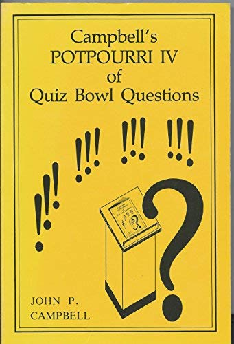 Compare Textbook Prices for Campbell's Potpourri IV of Quiz Bowl Questions 1st Edition ISBN 9780944322031 by Campbell, John P.