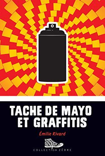 Tache de mayo et graffitis (French Edition)