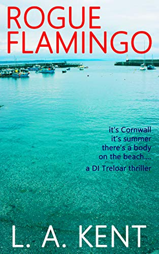 Book: Rogue Flamingo (D I Treloar Book 1) by LA Kent
