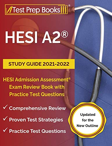 HESI A2 Study Guide 2021-2022: HESI Admission Assessment...