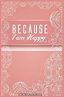 Because I am Happy: One Line a Day for Five Years