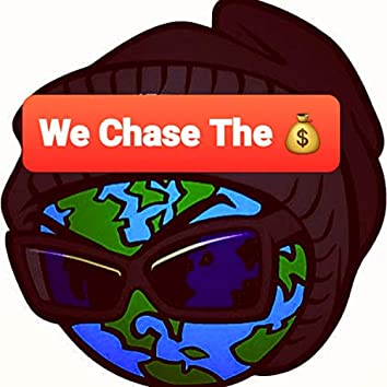 We Chase The Bag
