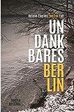 Undankbares Berlin: Helene Eberles zweiter Fall von Torsten Siekierka