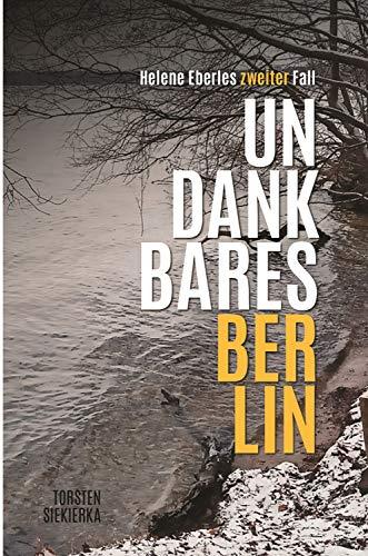 Buchseite und Rezensionen zu 'Undankbares Berlin: Helene Eberles zweiter Fall' von Torsten Siekierka