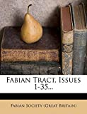 Fabian Tract, Issues 1-35...
