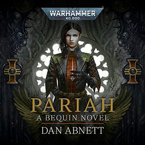 Pariah: Bequin: Warhammer 40,000, Book 1