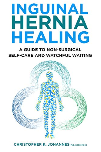 INGUINAL HERNIA HEALING: A Guide to Non-Surgical Self-Care and Watchful Waiting (LebenWell)