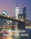 Calendario de Nueva York 2022: Libro calendario mensual 2022 con imágenes de Nueva York