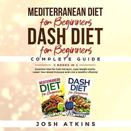 『Mediterranean Diet for Beginners + Dash Diet for Beginners Complete Guide』のカバーアート