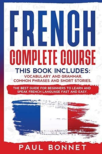 French Complete Course This Book Includes Vocabulary and Grammar Common Phrases and Short Stories product image