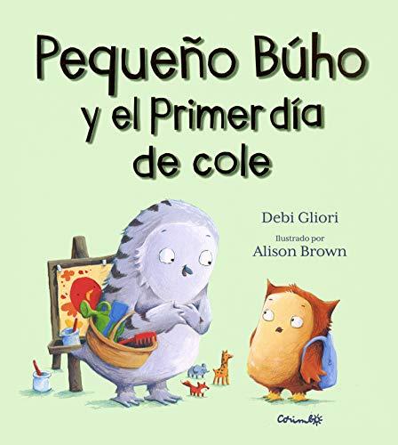PEQUEÑO BÚHO Y EL PRIMER DÍA DE COLE (Álbumes ilustrados