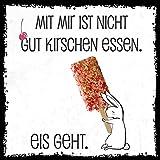 how about tee? - Mit mir ist nicht gut Kirschen essen. Eis geht - Design by...