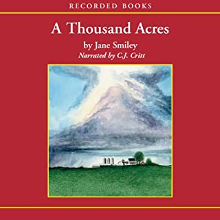 A Thousand Acres                   By:                                                                                                                                 Jane Smiley                               Narrated by:                                                                                                                                 C. J. Critt                      Length: 14 hrs and 53 mins     385 ratings     Overall 3.8