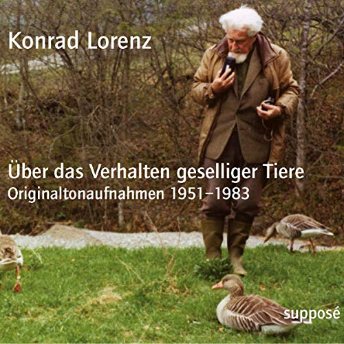 Über das Verhalten geselliger Tiere [Originaltonaufnahmen 1951-1983] Titelbild