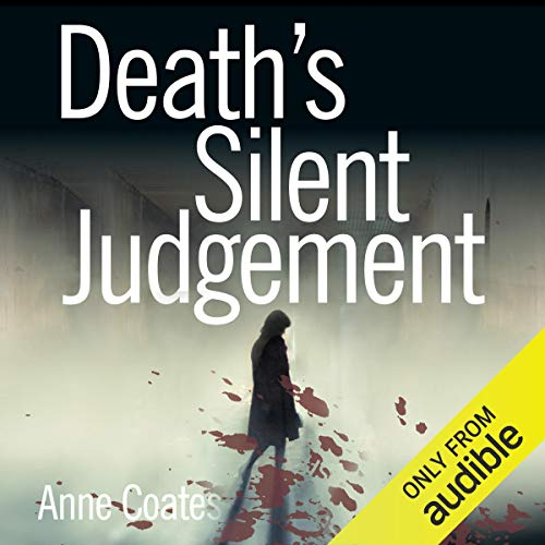Death's Silent Judgement     Hannah Weybridge, Book 2              By:                                                                                                                                 Anne Coates                               Narrated by:                                                                                                                                 Joan Walker                      Length: 6 hrs and 57 mins     Not rated yet     Overall 0.0