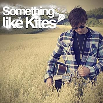 Something Like Kites (Deluxe Album)
