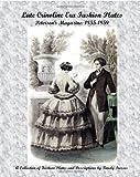 Late Crinoline Era Fashion Plates: Peterson's Magazine: 1855-1859