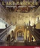 l'art baroque ; architecture, sculpture, peinture