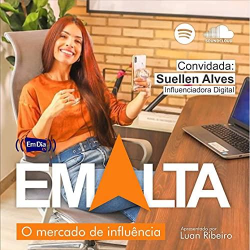 Em Alta - O mercado de influência Podcast By  cover art
