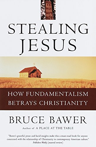 Compare Textbook Prices for Stealing Jesus: How Fundamentalism Betrays Christianity 1st Pbk. Ed Edition ISBN 9780609802229 by Bawer, Bruce