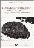El movimiento obrero en Vizcaya (1967-1977). Ideología, organización y conflictividad (Zabalduz)
