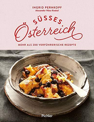 Süßes Österreich: Mehr als 200 verführerische Rezepte