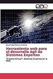 Herramienta web para el desarrollo ágil de Sistemas Expertos: 'Experto Virtual'. Sistemas Expertos en la Web.