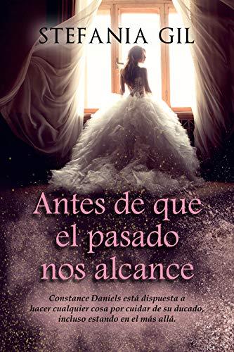Antes de que el pasado nos alcance: Romance y misterio - Spin off de La casa española eBook: Gil, Stefania: Amazon.es: Tienda Kindle