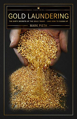 Gold Laundering: The Dirty Secrets of the Gold Trade (English Edition)